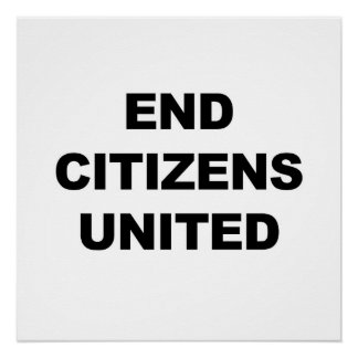 End Citizens United Poster