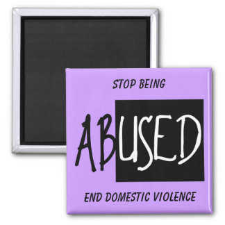 End Domestic Violence, Stop Being Magnet