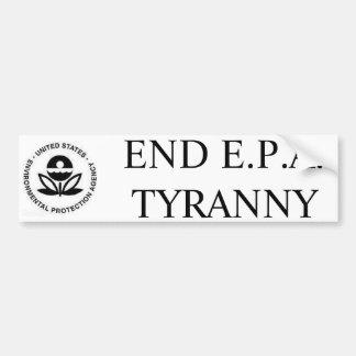 END E.P.A. TYRANNY BUMPER STICKER