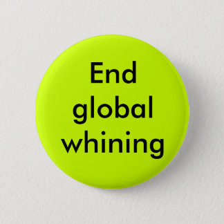 End global whining 2 inch round button