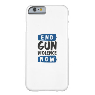 End Gun Violence Now Barely There iPhone 6 Case