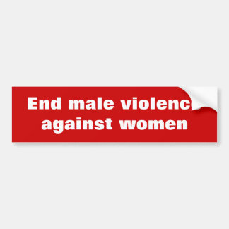 End male violence against women bumper sticker