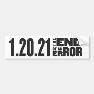 End of an Error Anti-Trump Bumper Sticker