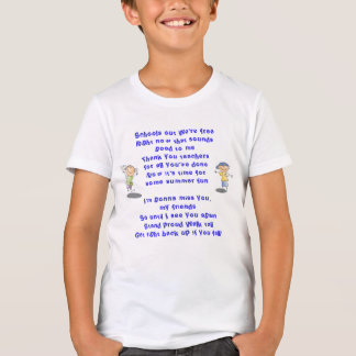 END OF SCHOOL SONG REALLY CUTE GRAPHICS FUN FUN T-Shirt