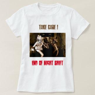 End of Shift T-Shirt