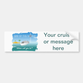 End of the World Cruise Bumper Sticker