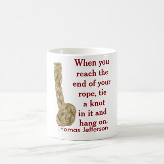 End of your rope - coffee mug
