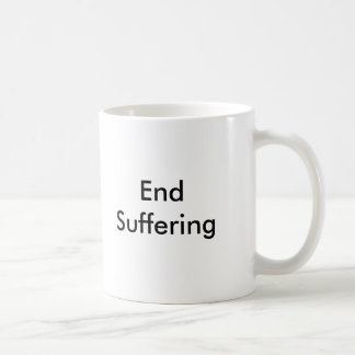 End Suffering - Mug