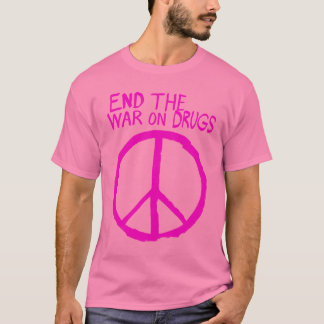 End The Failed War On Drugs T-Shirt