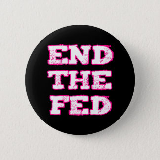 End The Fed 2 Inch Round Button