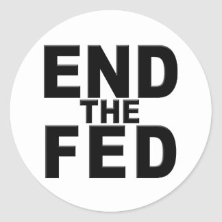 End the Fed Classic Round Sticker