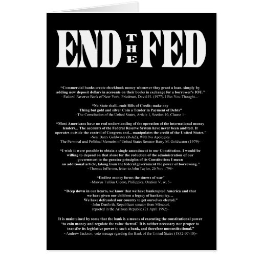 END THE FED Federal Reserve Quotes & Citations 2 Greeting Card