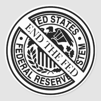 End The Fed Federal Reserve System Classic Round Sticker