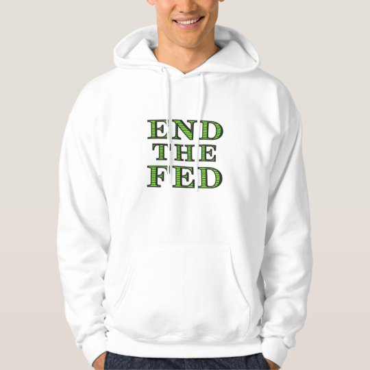 END THE FED Male Hooded Sweatshirt