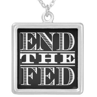 End the Fed Necklace