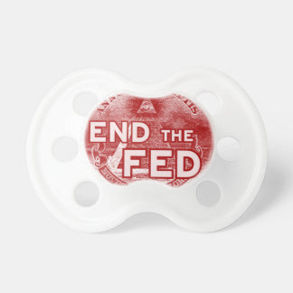 END THE FED - occupy/nwo/banksters/anonymous Baby Pacifier