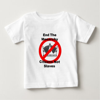 End The Monarchy - Citizens Not Slaves Baby T-Shirt