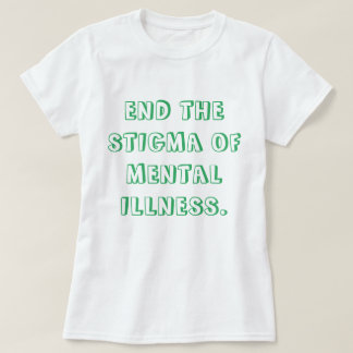 End the Stigma Tee