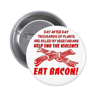 End The Violence Eat Bacon 2 Inch Round Button
