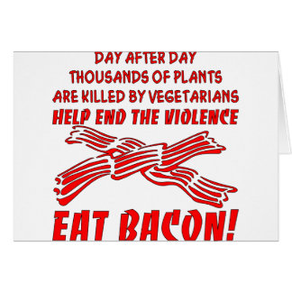 End The Violence Eat Bacon Card