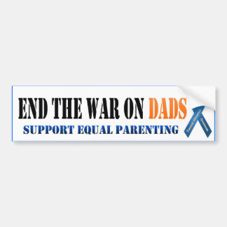 End the war on dads bumper sticker