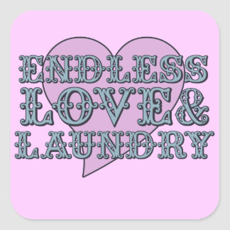 Endless Love and Laundry Square Sticker