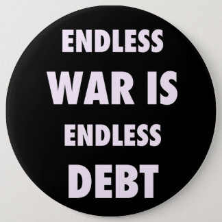 Endless War is Endless Debt Button