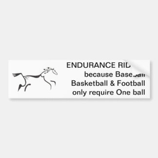 Endurance Riding, because Bumper Sticker