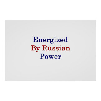 Energized By Russian Power Poster