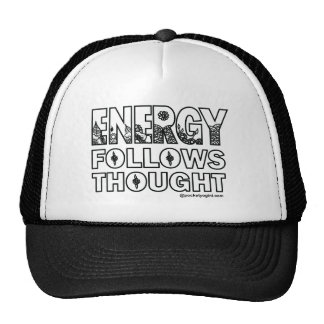 Energy Follows Thought Cap Trucker Hat