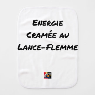ENERGY WHICH BEEN ON FIRE WITH the LANCE-FLEMME - Burp Cloth