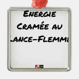 ENERGY WHICH BEEN ON FIRE WITH the LANCE-FLEMME - Metal Ornament
