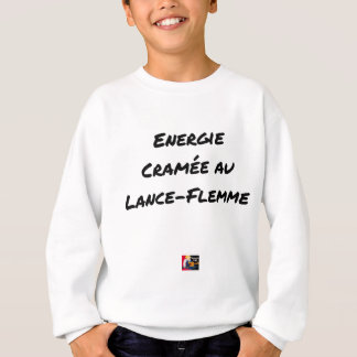 ENERGY WHICH BEEN ON FIRE WITH the LANCE-FLEMME - Sweatshirt