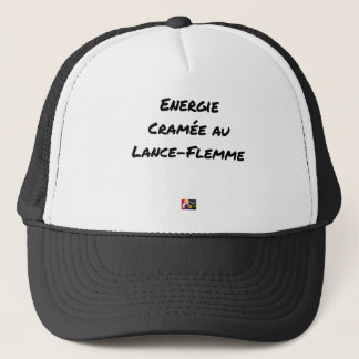ENERGY WHICH BEEN ON FIRE WITH the LANCE-FLEMME - Trucker Hat