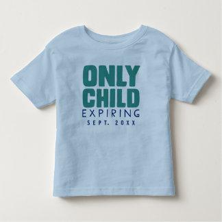 ENFANT UNIQUE expirant [VOTRE DATE ICI] Tee-shirts
