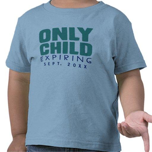 ENFANT UNIQUE expirant [VOTRE DATE ICI] T-shirt