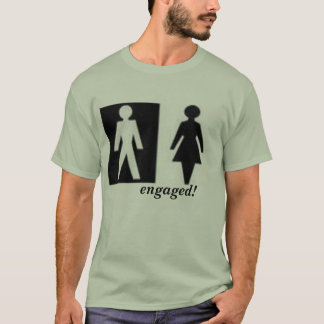 engaged! toilet T-Shirt