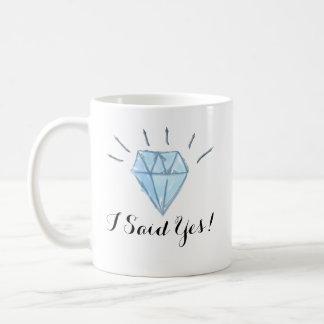 """Engagement Mug -  Diamond - """"I Said Yes!"""""""