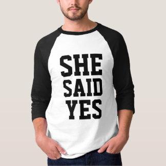 Engagement she said yes T-Shirt