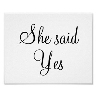 "Engagement wedding photo prop sign ""She said Yes"" Poster"