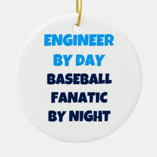 Engineer by Day Baseball Fanatic by Night Ceramic Ornament