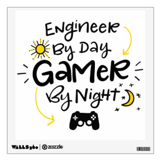 Engineer by Day, Gamer by Night, hand-lettered Wall Sticker