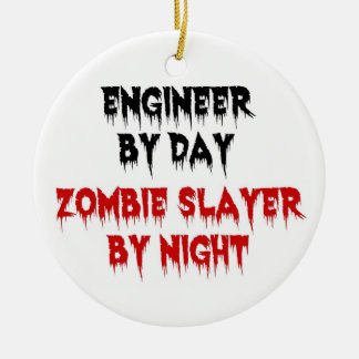 Engineer by Day Zombie Slayer by Night Ceramic Ornament