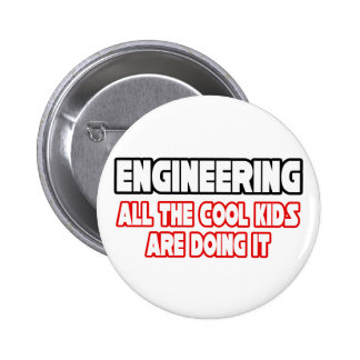 Engineering...All The Cool Kids 2 Inch Round Button