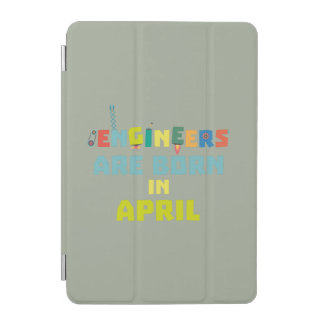 Engineers are born in April Z5h58 iPad Mini Cover