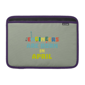Engineers are born in April Z5h58 MacBook Sleeve