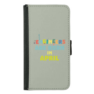 Engineers are born in April Z5h58 Samsung Galaxy S5 Wallet Case