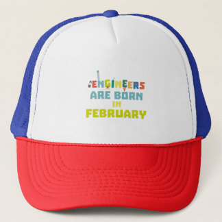 Engineers are born in February Zbv9q Trucker Hat