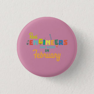 Engineers are born in February Zltl5 1 Inch Round Button