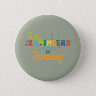 Engineers are born in February Zltl5 2 Inch Round Button